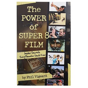 BOOK/MAGAZINE The Power of Super 8 Film by Phil Vigeant